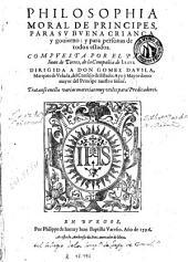 Philosophia moral de principes, 1: para su buena criança y gouierno y para personas de todos estados