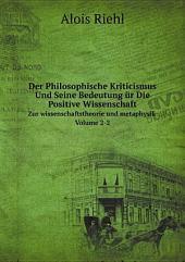 Der Philosophische Kriticismus Und Seine Bedeutung ?r Die Positive Wissenschaft