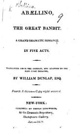 Abællino, the Great Bandit ... Translated from the German [of J. H. D. Zschokke], and adapted to the New York theatre by William Dunlap ... Fourth edition