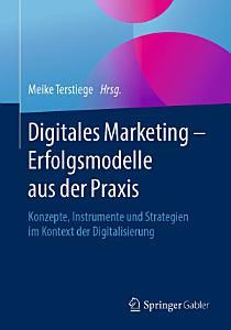 Digitales Marketing     Erfolgsmodelle aus der Praxis PDF