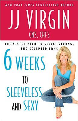 Six Weeks to Sleeveless and Sexy