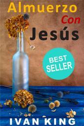 Libros Cristianos: Almuerzo con Jesús (libros cristianos, libros de autoayuda, ayuda, libros de motivacion, libros para jovenes, libros cristianos para mujeres)
