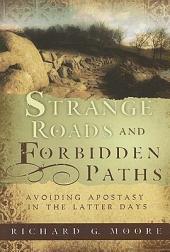 Strange Roads and Forbidden Paths: Avoiding Apostasy in the Latter Days