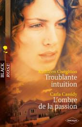 Troublante intuition - L'ombre de la passion