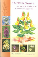 The Wild Orchids of North America  North of Mexico PDF