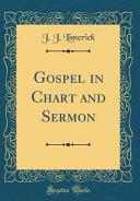 Gospel in Chart and Sermon  Classic Reprint  PDF