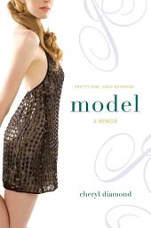 Model: A Memoir
