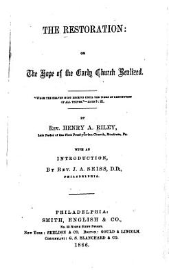 The Restoration  Or  The Hope of the Early Church Realized