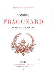 Honoré Fragonard, sa vie et son œuvre: 210 planches et vignettes d'après les peintures, estampes et dessins originaux; eaux-fortes, Volume2