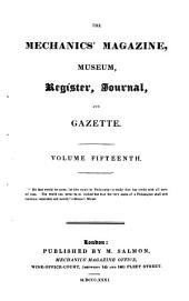 The Mechanics' Magazine, Museum, Register, Journal, and Gazette: Volume 15, Issues 395-424