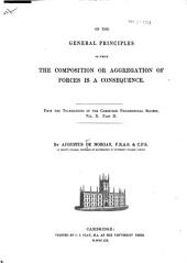 On the General Principles of which the Composition Or Aggregation of Forces is a Consequence