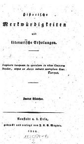 Historische Merkwürdigkeiten und literarische Erholungen: Band 2