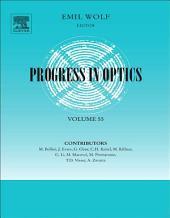 Progress in Optics: Volume 55