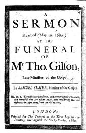A Sermon [on John xii. 26] preached ... at the funeral of ... T. Gilson, late Minister of the Gospel
