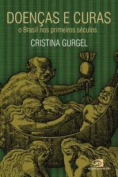Doenças e curas: o Brasil nos primeiros séculos