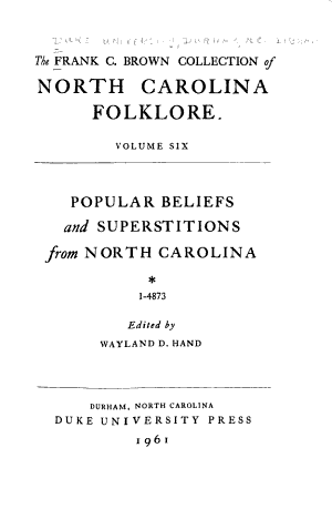 The Frank C. Brown Collection of North Carolina Folklore: Popular beliefs and superstitions from North Carolina