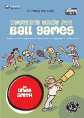 Teaching Skills for Ball Games: Helping Students to Master the Techniques Needed to Play Australian Sport