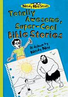 Totally Awesome  Super Cool Bible Stories PDF