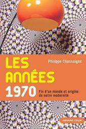Les années 1970: Fin d'un monde et origine de notre modernité