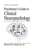 Practitioner's Guide to Clinical Neuropsychology