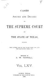 Cases Argued and Decided in the Supreme Court of the State of Texas: Volume 65