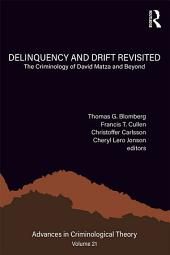 Delinquency and Drift Revisited, Volume 21: The Criminology of David Matza and Beyond
