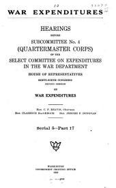 War Expenditures: Quartermaster corps. pts. 1-21 in 3 v