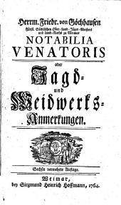 Notabilia venatoris oder Jagd-und Weidwerks-Anmerkungen