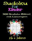 Sudoku F  r Kinder 300 Sudoku R  tsel mit L  sungen  Ab 6 Jahren PDF