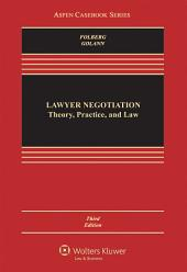 Lawyer Negotiation: Theory, Practice, and Law, Edition 3