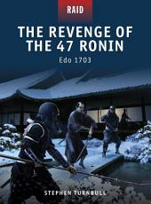 The Revenge of the 47 Ronin: Edo 1703