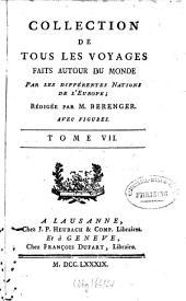 Collection De Tous Les Voyages Faits Autour Du Monde Par les différentes Nations de l'Europe: Volume7