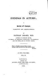 """Evenings in Autumn: On the blindness of Homer, Ossian, and Milton. The Valley of the Rye, continued. On the character and writings of Sir Thomas Browne. Critical remarks on """"The judgment, a vision"""", a poem by Mr. Hillhouse of New York. Remarks on social worship-the village church"""