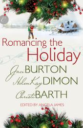 Romancing the Holiday: We'll Be Home for Christmas\Ask Her at Christmas\The Best Thing