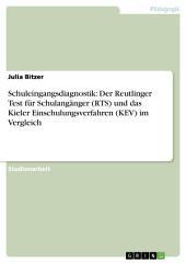 Schuleingangsdiagnostik: Der Reutlinger Test für Schulangänger (RTS) und das Kieler Einschulungsverfahren (KEV) im Vergleich