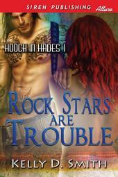 Rock Stars Are Trouble [Hooch in Hades 1]