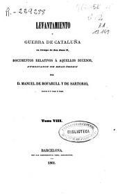 Colección de documentos inéditos del Archivo de la Corona de Aragón: documentos relativos a aquellos sucesos. Levantamiento y guerra de Cataluña en tiempo de Don Juan II. Tomos 14 al 26, Volum 21