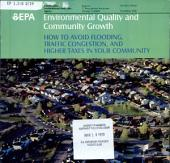 Environmental quality and community growth: how to avoid flooding, traffic congestion, and higher taxes in your community