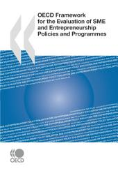 OECD Framework for the Evaluation of SME and Entrepreneurship Policies and Programmes