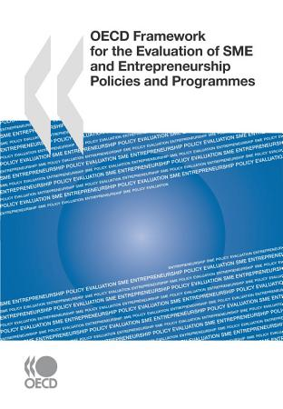 OECD Framework for the Evaluation of SME and Entrepreneurship Policies and Programmes PDF