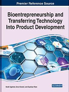 Bioentrepreneurship and Transferring Technology Into Product Development