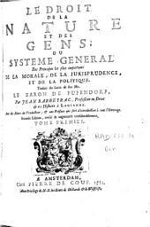 Le droit de la nature et des gens: ou système général des principes les plus importans de la morale, de la jurisprudence et de la politique, Volume1