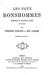 Les faux bonshommes: comédie en quatre actes, en prose