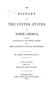 The history of the United States of North America: from the plantation of the British colonies till their assumption of national independence
