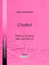 Chaillot: Paris ou le Livre des cent-et-un