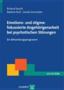 Emotions  und stigmafokussierte Angeh  rigenarbeit bei psychotischen St  rungen PDF