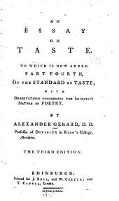 An essay on taste: To which is now added part fourth, of the standard of taste; with observations concerning the imitative nature of poetry