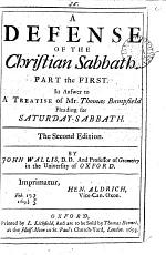 A defense of the Christian sabbath, in answer to a treatise of mr. Tho. Bampfield pleading for Saturday-sabbath