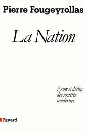 La Nation: Essor et déclin des sociétés modernes