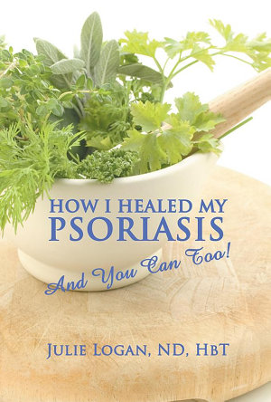 How I Healed My Psoriasis